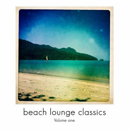 Beach Lounge Classics Vol 1 (Chill Out & Lounge Grooves) (2015) MP3