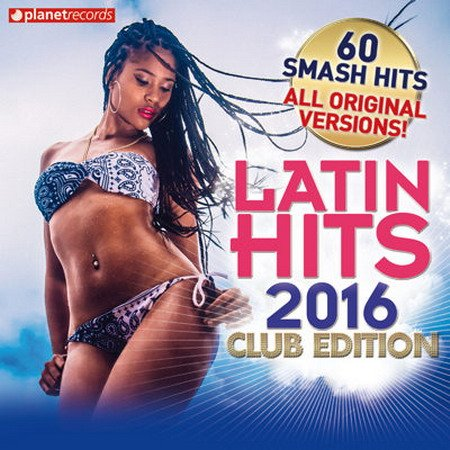 Обложка Latin Hits 2016 Club Edition - 60 Latin Music Hits (2015) MP3