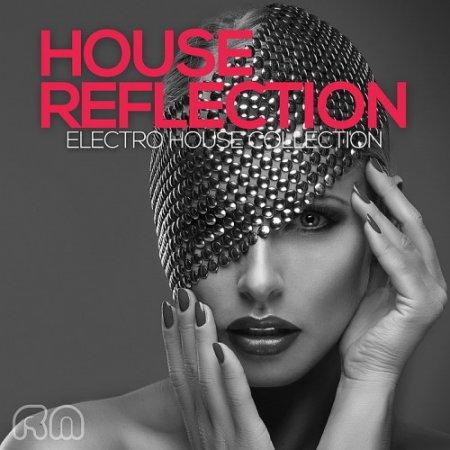Обложка House Reflection - Electro House Collection (2016) MP3