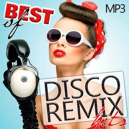 Обложка Best Of Disco Remix Hits (2016) MP3