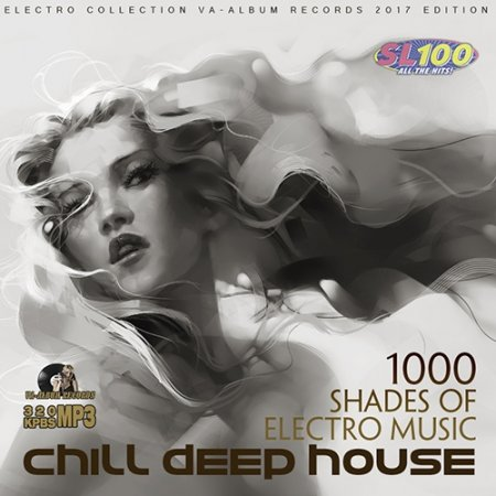 Обложка Chill Deep House: 1000 Shades Of Electro Music (2017) MP3