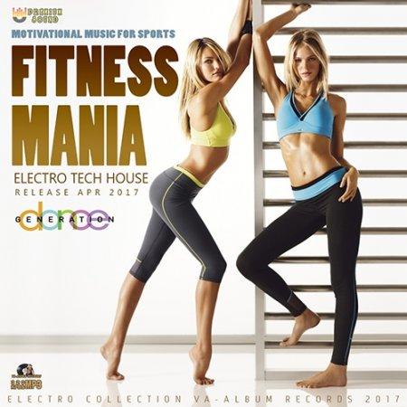 Обложка Fitness Mania: Electro Tech House (2017) MP3