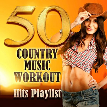 Обложка 50 Country Music Workout! Hits Playlist (2017) MP3