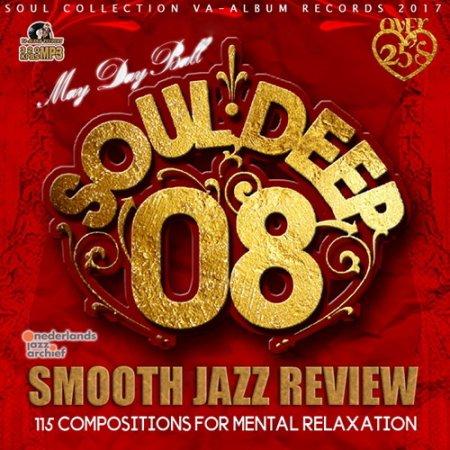 Обложка Soul Deep 08: Smooth Jazz Review (2017) MP3
