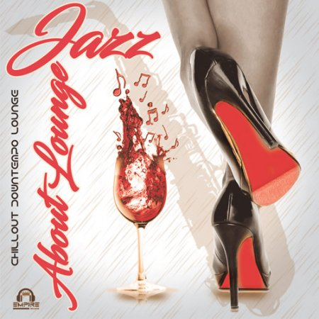 Обложка Jazz About Lounge (2017) MP3