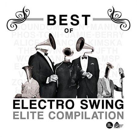 Обложка Best Of Electro Swing Elite Compilation (2017) Mp3