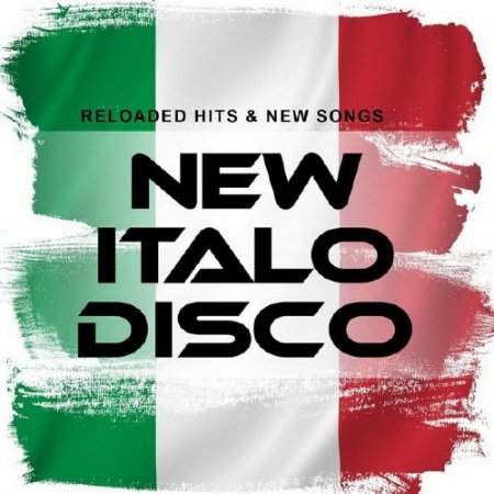 Обложка New Italo Disco: Reloaded Hits And New Songs (2018) FLAC