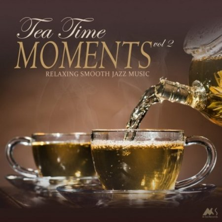Обложка TeaTime Moments Vol. 2 (Relaxing Smooth Jazz Music) (2018) Mp3