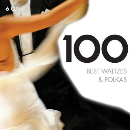 Обложка 100 Best Waltzes & Polkas (6CD Box Set) (2011) FLAC