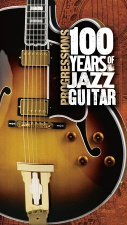 Обложка Progressions: 100 Years Of Jazz Guitar (4CD Box Set) (2005) FLAC