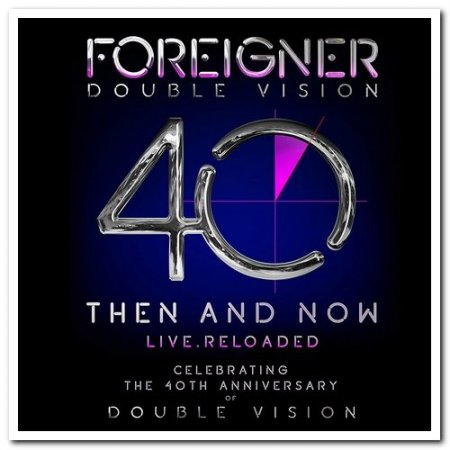 Обложка Foreigner - Double Vision: Then and Now (2019) FLAC