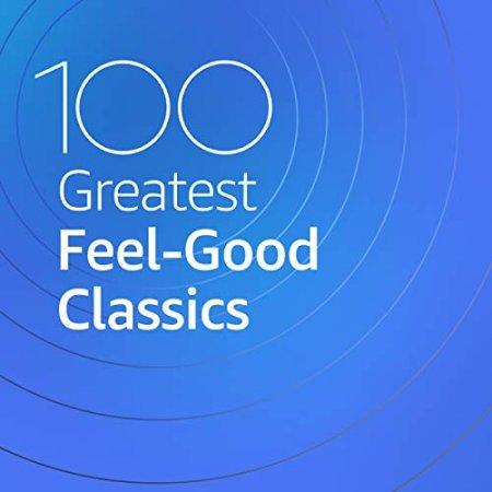 Обложка 100 Greatest Feel Good Classics (2020) Mp3
