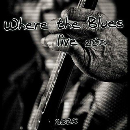 Обложка Where the Blues live (2CD) (2020) Mp3