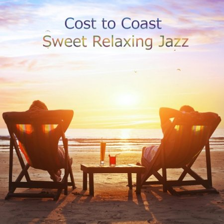 Обложка Cost to Coast Sweet Relaxing Jazz (2020) Mp3