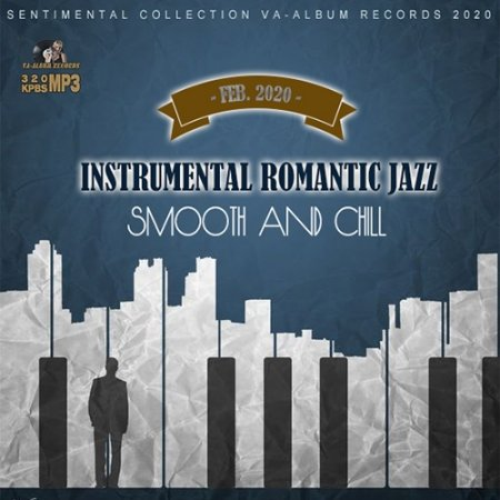 Обложка Instrumental Romantic Jazz: Smooth And Chill (2020) Mp3