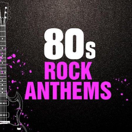 Обложка 80s Rock Anthems (2020) Mp3