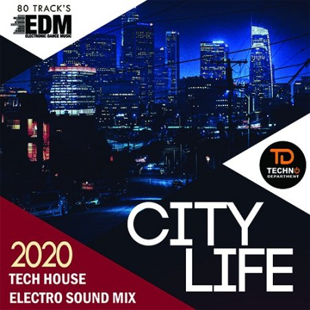 Обложка City Life: Tech House Electro Sound (2020) Mp3
