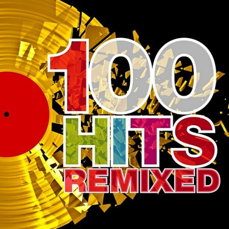 Обложка 100 Hits Remixed (The Best Of 70s, 80s And 90s Hits) (2012) Mp3