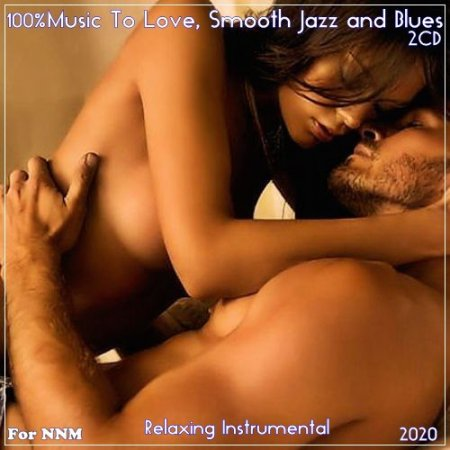 Обложка Relaxing Instrumental - 100% Instrumental Music To Love, Smooth Jazz and Blues (2CD) (2020) Mp3