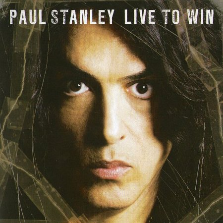 Обложка Paul Stanley - Live To Win (2006) FLAC