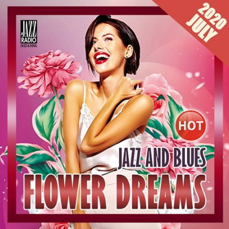 Обложка Flowers Dreams: Jazz And Blues (2020) Mp3