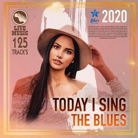 Обложка Today I Sing The Blues (2020) Mp3