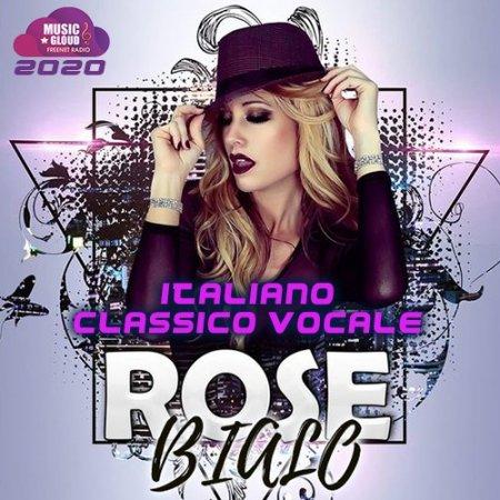 Обложка Rose Bialo - Italiano Classico Vocale (2020) Mp3