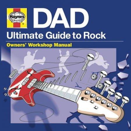 Обложка Haynes DAD - Ultimate Guide To Rock (3CD) (2021) Mp3