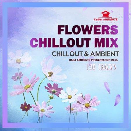Обложка Flowers Chillout Mix (2021) Mp3
