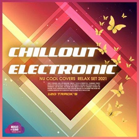 Обложка Chillout Electronic - Relax Set (2021) Mp3
