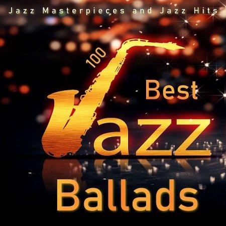 Обложка 100 Best Jazz Ballads - Jazz Masterpieces and Jazz Hits (2021) Mp3