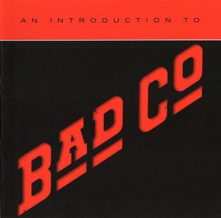 Обложка Bad Company - An Introduction To Bad Company (2018) FLAC