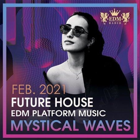 Обложка Mystical Waves - Future House Music (2021) Mp3