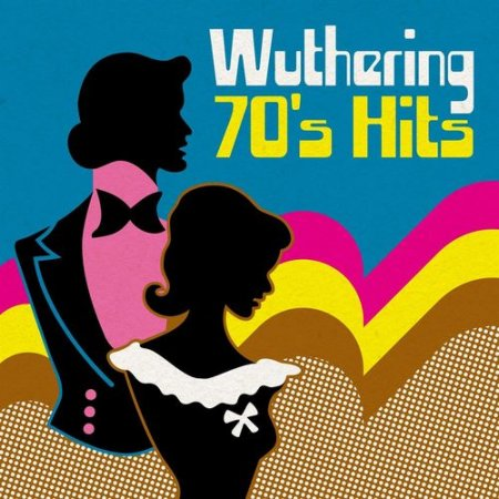 Обложка Wuthering 70's Hits (2021) Mp3