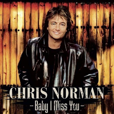 Обложка Chris Norman - Baby I Miss You (Remastered Compilation) (2021) FLAC