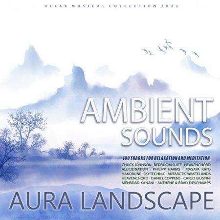 Обложка Aura Landscape: Ambient Sound (2021) Mp3