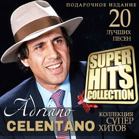 Обложка Adriano Celentano - Super Hits Collection (2021) Mp3